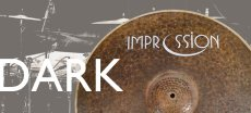 Impression cymbals Dark series